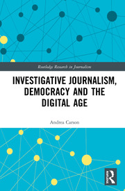 Investigative Journalism, Democracy and the Digital Age