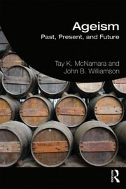 Ageism : Past, Present, and Future - 1st Edition book cover