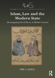 Islam, Law and the Modern State - 1st Edition book cover