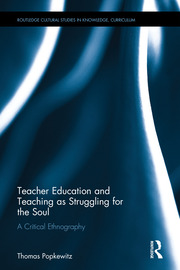 Teacher Education and Teaching as Struggling for the Soul: A Critical Ethnography