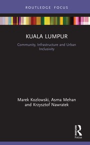 Kuala Lumpur : Community, Infrastructure and Urban Inclusivity - 1st Edition book cover
