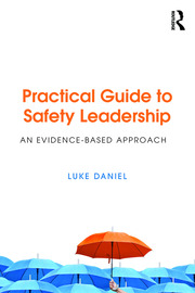 Practical Guide to Safety Leadership - 1st Edition book cover