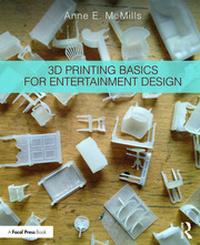 3D Printing Basics for Entertainment Design - 1st Edition book cover