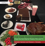 The Fake Food Cookbook : Props You Can't Eat for Theatre, Film, and TV - 1st Edition book cover