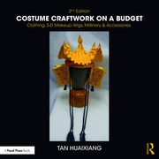 Costume Craftwork on a Budget : Clothing, 3-D Makeup, Wigs, Millinery & Accessories - 2nd Edition book cover
