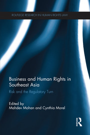 Business and Human Rights in Southeast Asia : Risk and the Regulatory Turn book cover