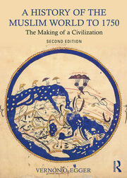 A History of the Muslim World to 1750 - 2nd Edition book cover