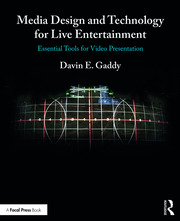 Media Design and Technology for Live Entertainment : Essential Tools for Video Presentation - 1st Edition book cover