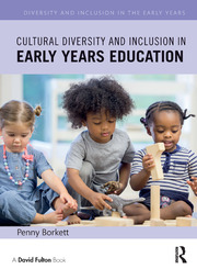 Cultural Diversity and Inclusion in Early Years Education - 1st Edition book cover