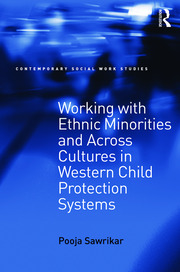 Working with Ethnic Minorities and Across Cultures in Western Child Protection Systems - 1st Edition book cover