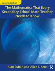 The Mathematics That Every Secondary School Math Teacher Needs to Know - 2nd Edition book cover