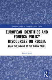 European Identities and Foreign Policy Discourses on Russia: From the Ukraine to the Syrian Crisis