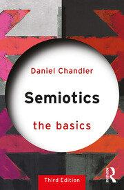 Semiotics: The Basics - 3rd Edition book cover