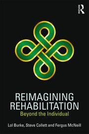 Reimagining Rehabilitation - 1st Edition book cover