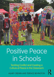 Positive Peace in Schools - 1st Edition book cover