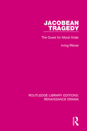 Jacobean Tragedy: The Quest for Moral Order