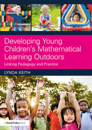 Developing Young Children's Mathematical Learning Outdoors - 1st Edition book cover