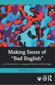 "Making Sense of ""Bad English"" - 1st Edition book cover"