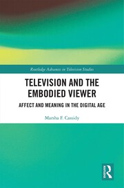 Television and the Embodied Viewer: Affect and Meaning in the Digital Age