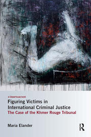 Figuring Victims in International Criminal Justice - 1st Edition book cover