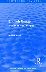 Routledge Revivals: English Usage (1986): A Guide to First Principles