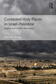 Contested Holy Places in Israel–Palestine - 1st Edition book cover