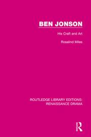 Ben Jonson: His Craft and Art