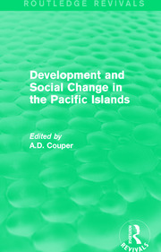Routledge Revivals: Development and Social Change in the Pacific Islands (1989) - 1st Edition book cover