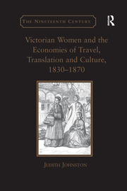 Victorian Women and the Economies of Travel, Translation and Culture, 1830–1870 - 1st Edition book cover