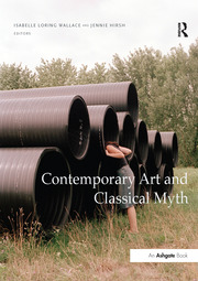 Contemporary Art and Classical Myth - 1st Edition book cover