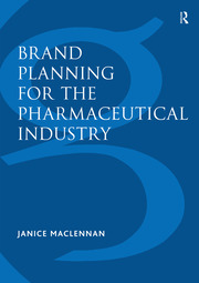 Brand Planning for the Pharmaceutical Industry - 1st Edition book cover