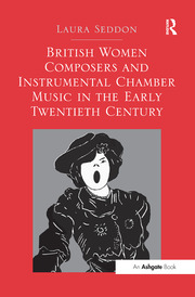 British Women Composers and Instrumental Chamber Music in the Early Twentieth Century - 1st Edition book cover