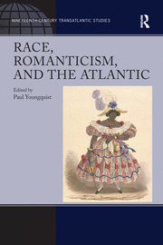 Race, Romanticism, and the Atlantic - 1st Edition book cover
