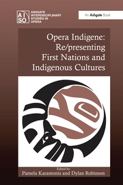 Opera Indigene: Re/presenting First Nations and Indigenous Cultures - 1st Edition book cover