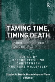 Taming Time, Timing Death: Social Technologies and Ritual