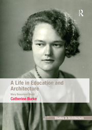 A Life in Education and Architecture - 1st Edition book cover