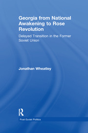 Georgia from National Awakening to Rose Revolution - 1st Edition book cover