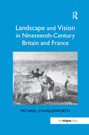 Landscape and Vision in Nineteenth-Century Britain and France - 1st Edition book cover