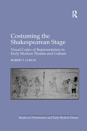 Costuming the Shakespearean Stage - 1st Edition book cover