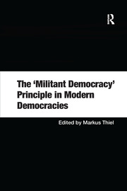 The 'Militant Democracy' Principle in Modern Democracies - 1st Edition book cover