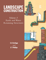 Landscape Construction: Volume 3: Earth and Water Retaining Structures