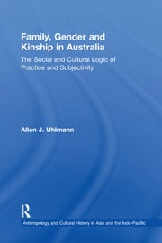 Family, Gender and Kinship in Australia - 1st Edition book cover