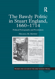 The Bawdy Politic in Stuart England, 1660–1714 - 1st Edition book cover