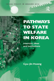 Pathways to State Welfare in Korea: Interests, Ideas and Institutions