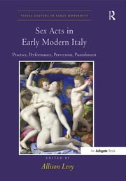 Sex Acts in Early Modern Italy - 1st Edition book cover