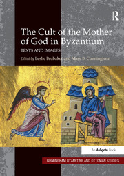 The Cult of the Mother of God in Byzantium - 1st Edition book cover