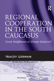 Regional Cooperation in the South Caucasus - 1st Edition book cover