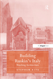 Building Ruskin's Italy - 1st Edition book cover