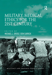 Military Medical Ethics for the 21st Century - 1st Edition book cover