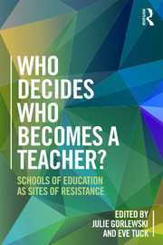 Who Decides Who Becomes a Teacher? - 1st Edition book cover